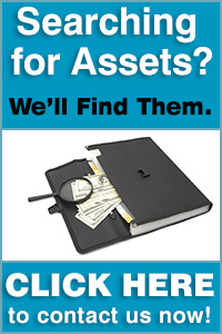 Searching for Assets? We'll find them. CLICK HERE to contact us now!